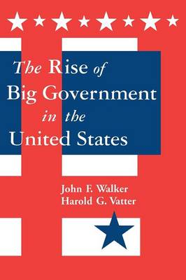 The Rise of Big Government in the United States (Paperback)