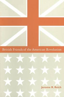 British Friends of the American Revolution (Paperback)