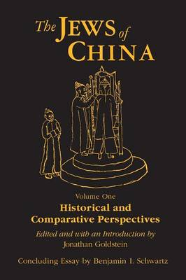 The Jews of China: v. 1: Historical and Comparative Perspectives (Paperback)