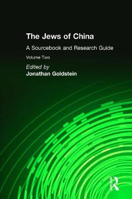 The Jews of China: v. 2: A Sourcebook and Research Guide (Hardback)