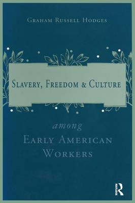 Slavery and Freedom Among Early American Workers (Paperback)