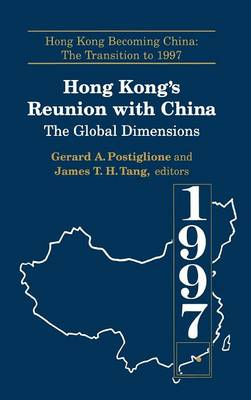 Hong Kong's Reunion with China: The Global Dimensions: The Global Dimensions (Hardback)
