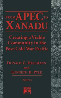 From Apec to Xanadu: Creating a Viable Community in the Post-cold War Pacific: Creating a Viable Community in the Post-cold War Pacific (Hardback)
