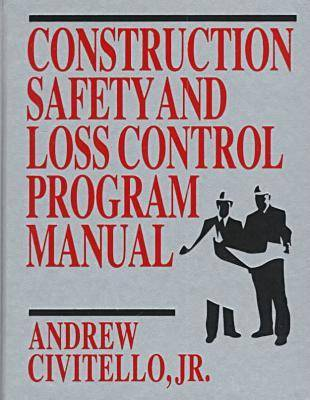 Construction Safety and Loss Control Program Manual