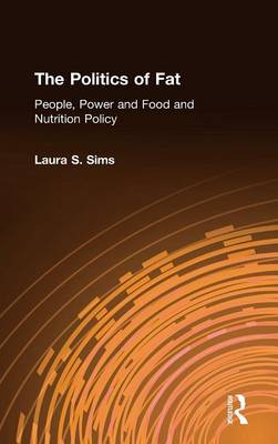 The Politics of Fat: People, Power and Food and Nutrition Policy: People, Power and Food and Nutrition Policy (Hardback)