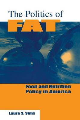 The Politics of Fat: People, Power and Food and Nutrition Policy: People, Power and Food and Nutrition Policy (Paperback)