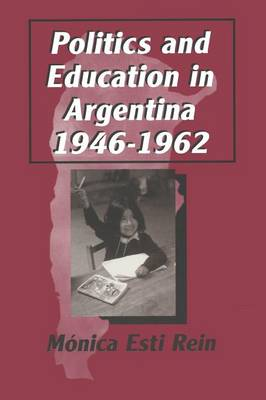 Politics and Education in Argentina, 1946-1962 (Paperback)