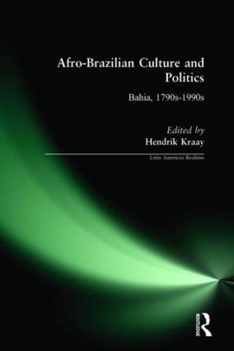 Afro-Brazilian Culture and Politics: Bahia, 1790s-1990s (Hardback)