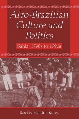 Afro-Brazilian Culture and Politics: Bahia, 1790s-1990s (Paperback)