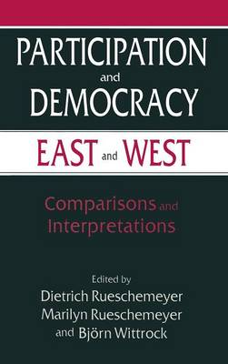 Participation and Democracy East and West: Comparisons and Interpretations: Comparisons and Interpretations (Hardback)