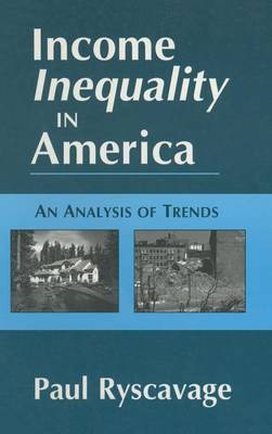 Income Inequality in America: An Analysis of Trends: An Analysis of Trends (Hardback)