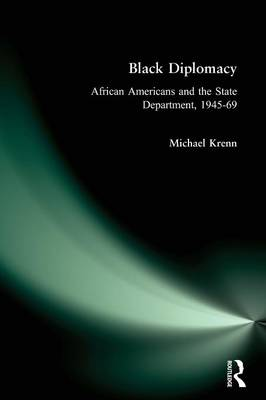 Black Diplomacy: African Americans and the State Department, 1945-69: African Americans and the State Department, 1945-69 (Paperback)