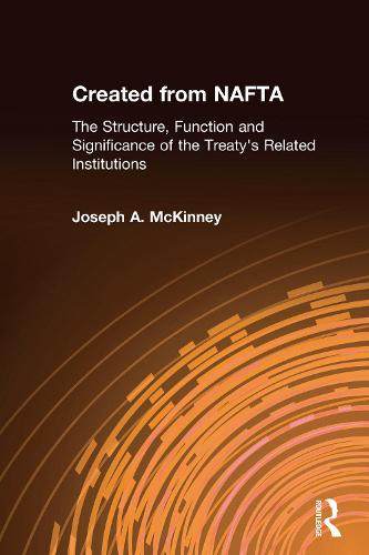 Created from NAFTA: The Structure, Function and Significance of the Treaty's Related Institutions: The Structure, Function and Significance of the Treaty's Related Institutions (Hardback)
