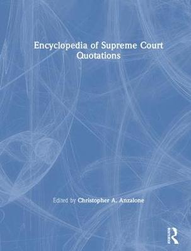 The Encyclopedia of Supreme Court Quotations (Hardback)
