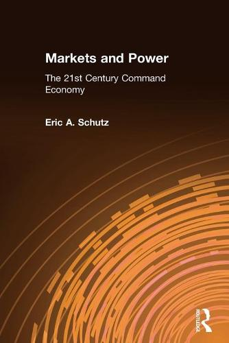 Markets and Power: The 21st Century Command Economy (Paperback)
