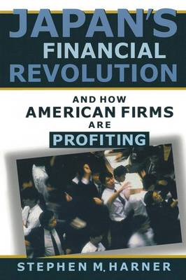 Japan's Financial Revolution and How American Firms are Profiting (Paperback)