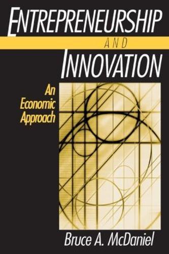Entrepreneurship and Innovation: An Economic Approach: An Economic Approach (Paperback)
