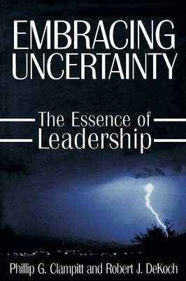 Embracing Uncertainty: The Essence of Leadership: The Essence of Leadership (Paperback)