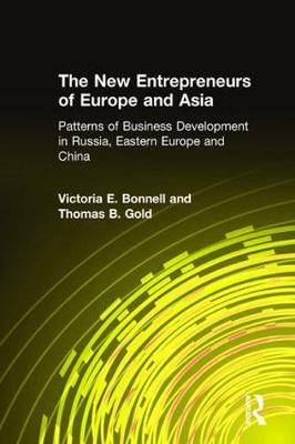 The New Entrepreneurs of Europe and Asia: Patterns of Business Development in Russia, Eastern Europe and China (Paperback)