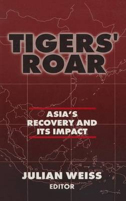 Tigers' Roar: Asia's Recovery and Its Impact: Asia's Recovery and Its Impact (Hardback)