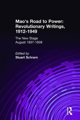 Mao's Road to Power: Revolutionary Writings, 1912-49: v. 6: New Stage (August 1937-1938): Revolutionary Writings, 1912-49 (Hardback)