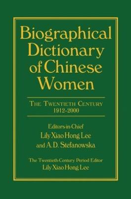 Biographical Dictionary of Chinese Women: v. 2: Twentieth Century (Hardback)