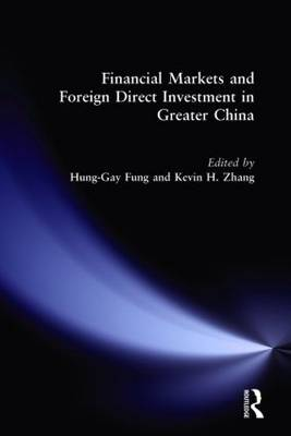Financial Markets and Foreign Direct Investment in Greater China (Hardback)