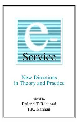 E-Service: New Directions in Theory and Practice: New Directions in Theory and Practice (Hardback)