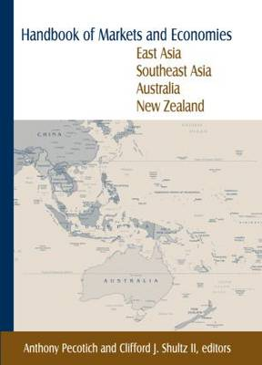 Handbook of Markets and Economies: East Asia, Southeast Asia, Australia, New Zealand: East Asia, Southeast Asia, Australia, New Zealand (Hardback)