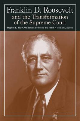 Franklin D. Roosevelt and the Transformation of the Supreme Court (Paperback)