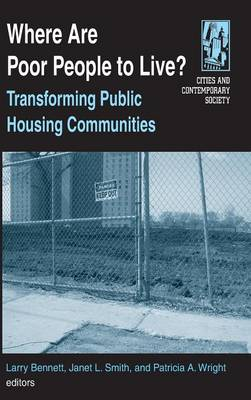 Where are Poor People to Live?: Transforming Public Housing Communities (Hardback)