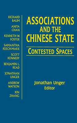 Associations and the Chinese State: Contested Spaces: Contested Spaces (Hardback)