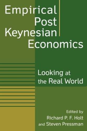 Empirical Post Keynesian Economics: Looking at the Real World (Paperback)
