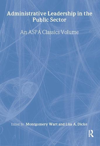 Administrative Leadership in the Public Sector (Hardback)