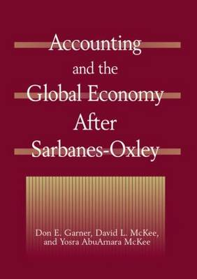 Accounting and the Global Economy After Sarbanes-Oxley (Hardback)