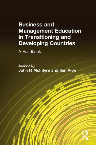 Business and Management Education in Transitioning and Developing Countries: A Handbook: A Handbook (Hardback)