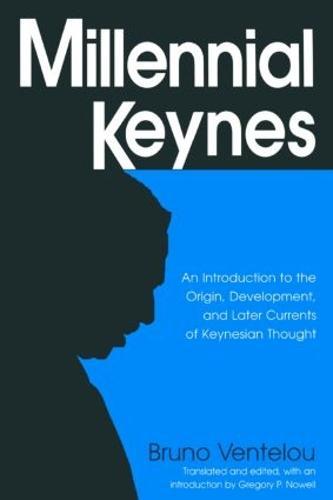 Millennial Keynes: The Origins, Development and Future of Keynesian Economics (Paperback)