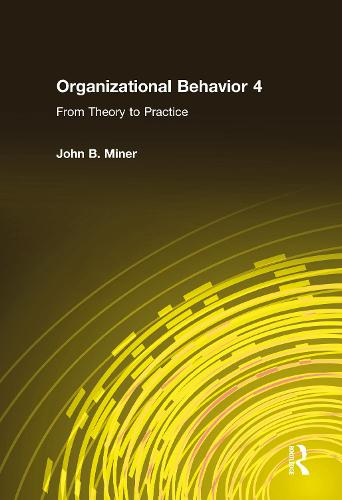 Organizational Behavior: 4: From Theory to Practice (Hardback)