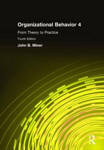 Organizational Behavior 4: From Theory to Practice (Paperback)