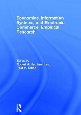Economics, Information Systems, and Electronic Commerce: Empirical Research: Empirical Research (Hardback)