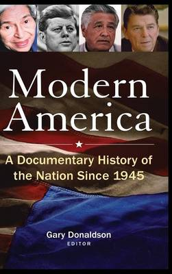 Modern America: A Documentary History of the Nation Since 1945 (Hardback)
