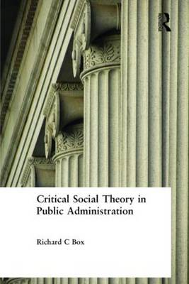 Critical Social Theory in Public Administration (Hardback)