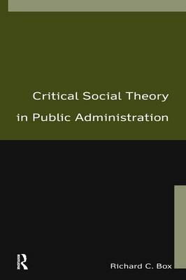 Critical Social Theory in Public Administration (Paperback)