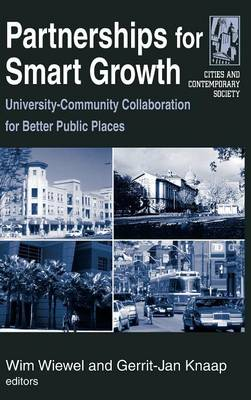 Partnerships for Smart Growth: University-Community Collaboration for Better Public Places: University-Community Collaboration for Better Public Places (Hardback)