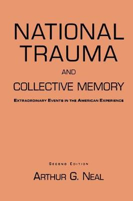 National Trauma and Collective Memory: Extraordinary Events in the American Experience (Hardback)