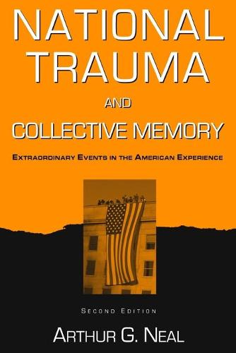 National Trauma and Collective Memory: Extraordinary Events in the American Experience (Paperback)