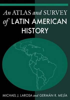 An Atlas and Survey of Latin American History (Hardback)