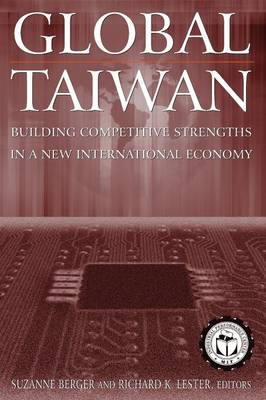 Global Taiwan: Building Competitive Strengths in a New International Economy (Paperback)