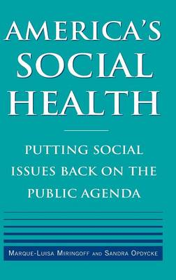 America's Social Health: Putting Social Issues Back on the Public Agenda (Hardback)