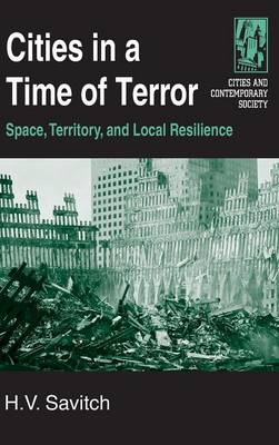 Cities in a Time of Terror: Space, Territory, and Local Resilience: Space, Territory, and Local Resilience (Hardback)